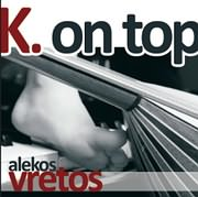 CD Image for ALEKOS VRETTOS / K. ON TOP