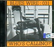 CD image BLUES WIRE / WHO S CALLING