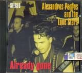 ALEXANDROS PERROS AND THE LONE STARTS / ALREADY GONE