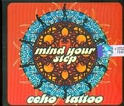 ECHO TATTOO / <br>MIND YOUR STEP
