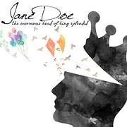 JANE DOE / <br>THE ENORMOUS HEAD OF KING SPLENDID