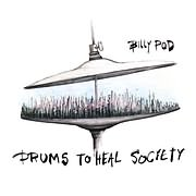 CD image for BILLY POD / DRUMS TO HEAL SOCIETY