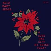 CD image for ACID BABY JESUS / LOVE HAS LEFT MY HOUSE TODAY (7INCH COLOR) (VINYL)