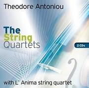 THODOROS ANTONIOU - KOUARTETO EGHORDON L ANIMA / THE STRING QUARTETS (2CD)