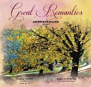 CD image for ΑΠΟΣΤΟΛΟΣ ΠΑΛΙΟΣ / GREAT ROMANTICS - APOSTOLOS PALIOS PLAYS F. CHOPIN AND R. SCHUMANN